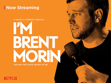 """I'm Brent Morin"" is one of several comedy specials available on Netflix that can bring laughter to a dreary fall day. Morin discusses adolescence and dating during the show. Other good options include ""Joe Mande's Award-Winning Comedy Special"" and Chelsea Peretti's ""One of the Greats."""